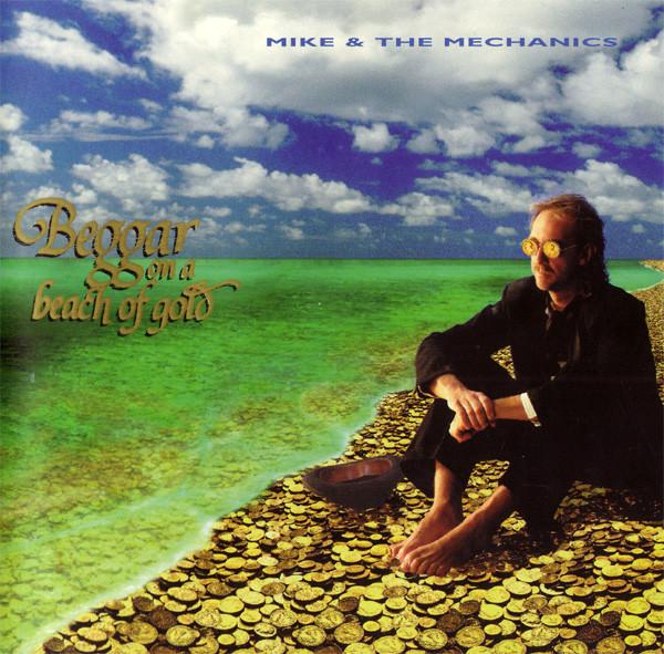 Mike & The Mechanics Beggar On A Beach Of Gold