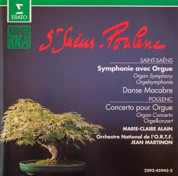 Saint-Saëns, Francis Poulenc, Orchestre National De L'O.R.T. F., Jean Martinon, Marie-Claire Alain Symphonie Avec Orgue / Le Rouet D'Omphale / Danse Macabre / Concerto Pour Orgue
