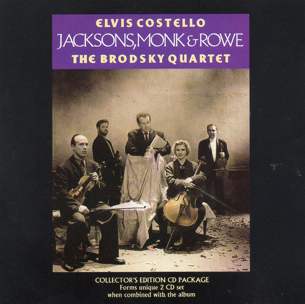 Elvis Costello, The Brodsky Quartet Jacksons, Monk & Rowe