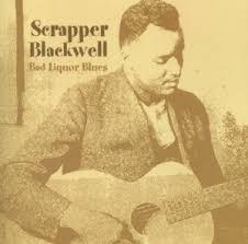 Blackwell, Scrapper Bad Liquor Blues