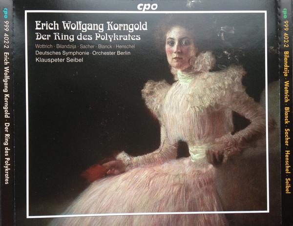 Korngold - Wottrich, Bilandzija, Sacher, Blanck, Henschel, Deutsches Symphonie-Orchester Berlin, Klauspeter Seibel Der Ring Des Polykrates