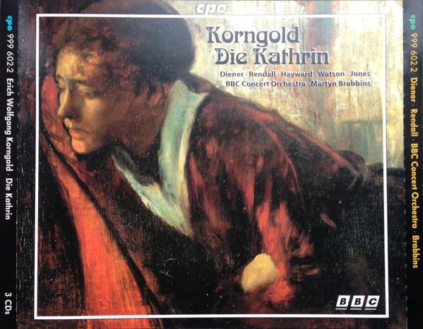 Korngold - BBC Concert Orchestra, Martyn Brabbins Die Kathrin