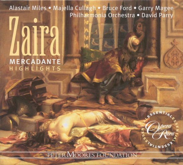 Mercadante - David Parry, Alastair Miles, Majella Cullagh, Bruce Ford, Garry Magee, Philharmonia Orchestra Zaira