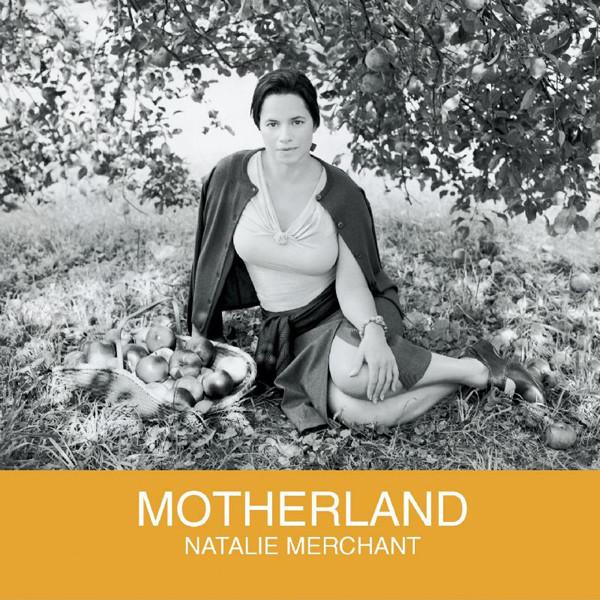 Merchant, Natalie Motherland