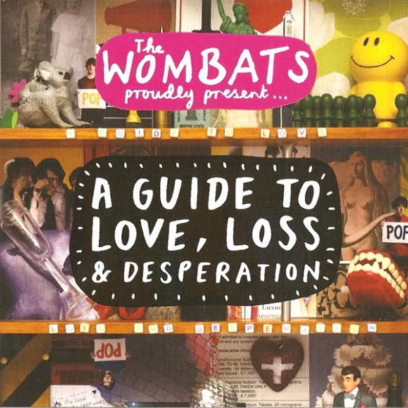 Wombats (The) A Guide To Love, Loss & Desperation