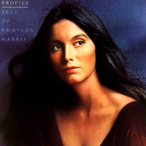 Harris, Emmylou Profile / Best Of Emmylou Harris