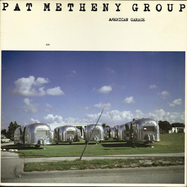 Pat Metheny Group American Garage