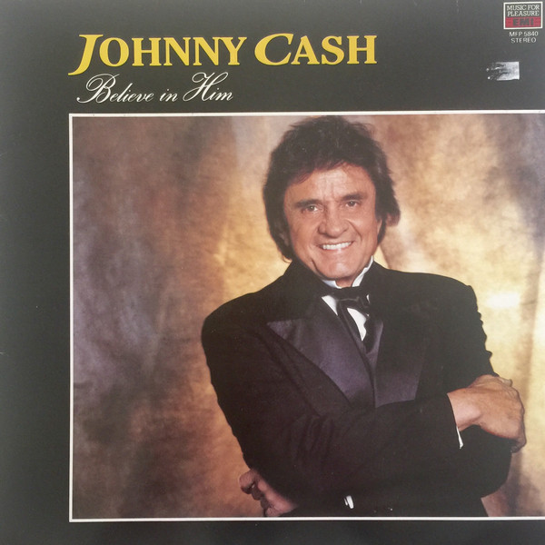 Johnny Cash Believe In Him