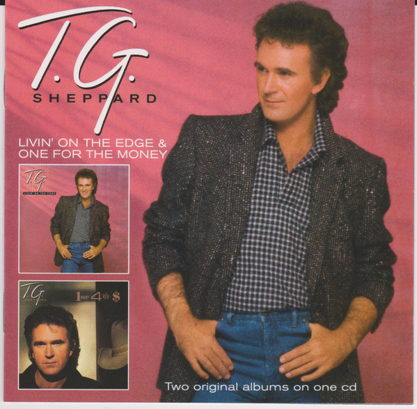 T.G. Sheppard Livin' On The Edge & One For The Money CD