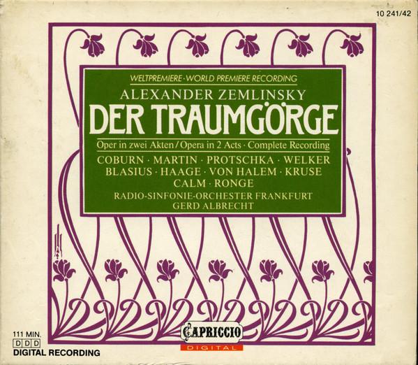 Zemlinsky - Radio-Sinfonie-Orchester Frankfurt, Gerd Albrecht Der Traumgörge