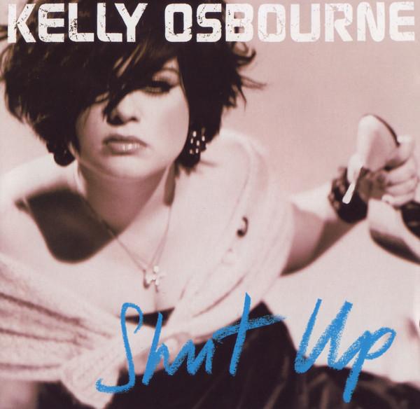 Osbourne, Kelly Shut Up CD