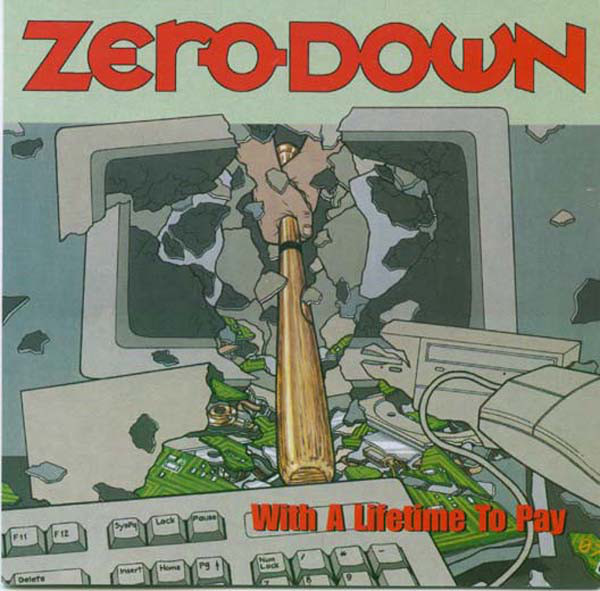 Zero Down With A Lifetime To Pay CD
