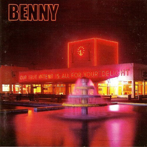 Benny Our True Intent Is All For Your Delight CD