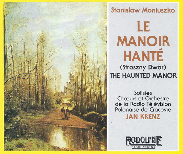 Moniuszko - Various, Choeurs Et Orchestre De La Radio Télévision Polonaise De Cracovie, Jan Krenz Le Manoir Hanté (Straszny Dwór) / The Haunted Manor Vinyl