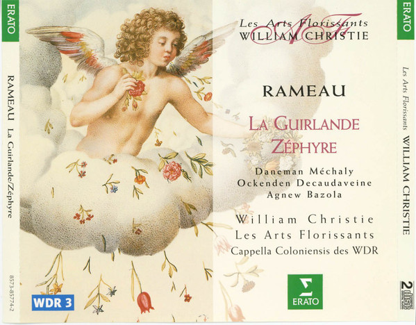 Rameau - Daneman, Méchaly, Ockenden, Decaudaveine, Agnew, Bazola, William Christie, Les Arts Florissants, Cappella Coloniensis Des WDR La Guirlande / Zéphyre