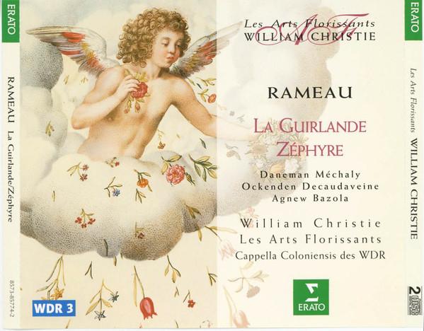 Rameau - Daneman, Méchaly, Ockenden, Decaudaveine, Agnew, Bazola, William Christie, Les Arts Florissants, Cappella Coloniensis Des WDR La Guirlande / Zéphyre Vinyl