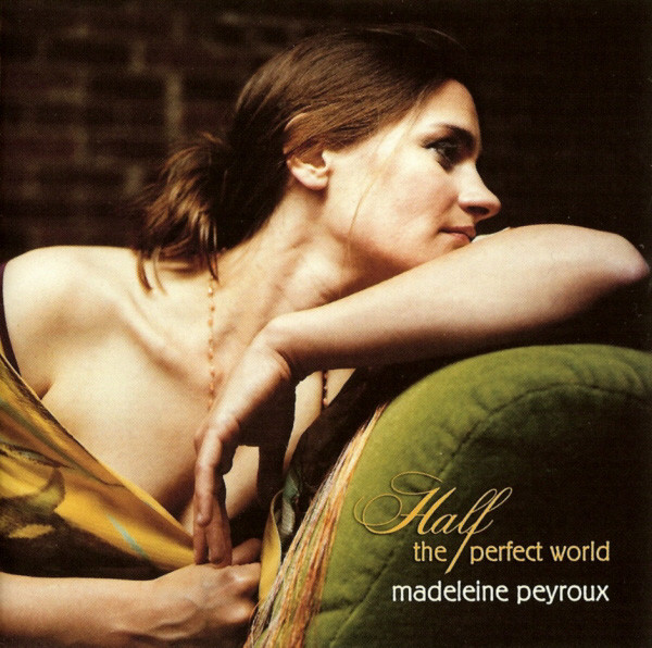 Peyroux, Madeleine Half The Perfect World
