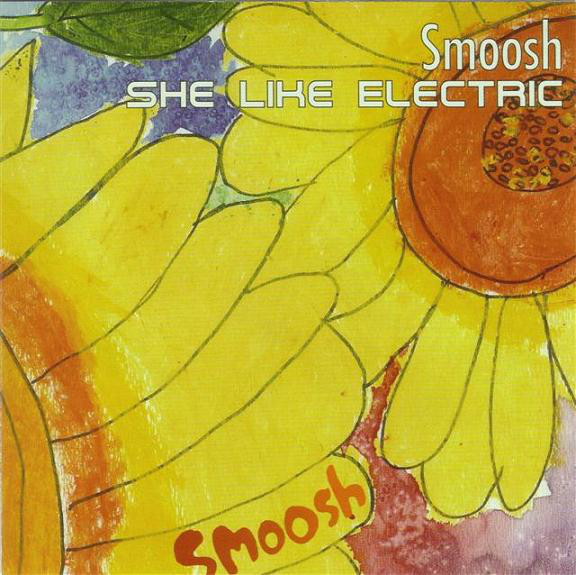 Smoosh She Like Electric