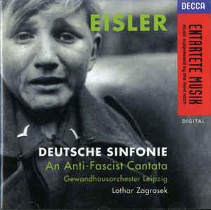 Eisler - Gewandhausorchester Leipzig, Lothar Zagrosek Deutsche Sinfonie · An Anti-Fascist Cantata