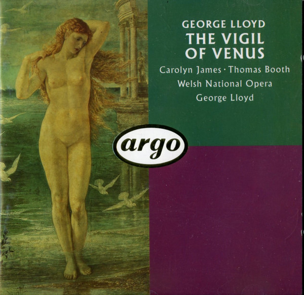 Lloyd - Carolyn James, Thomas Booth, Welsh National Opera The Vigil Of Venus (Pervigilium Veneris)
