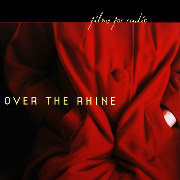 Over The Rhine Films For Radio