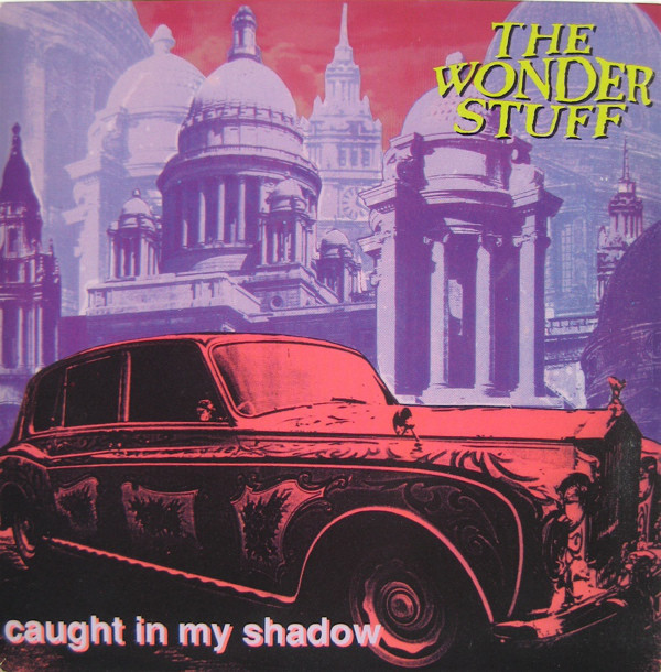 The Wonder Stuff Caught In My Shadow