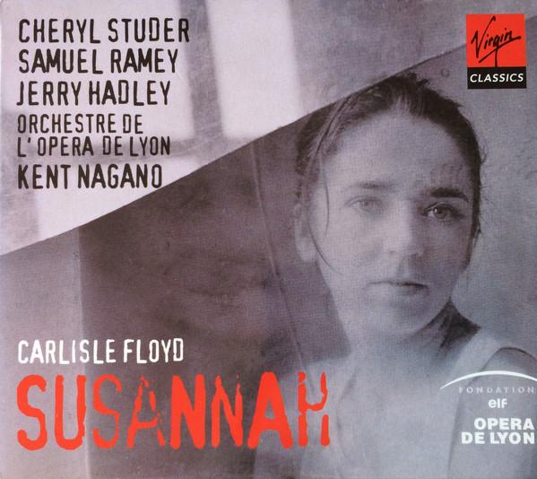 Floyd - Cheryl Studer, Samuel Ramey, Jerry Hadley, Orchestre De L'Opéra De Lyon, Kent Nagano Susannah
