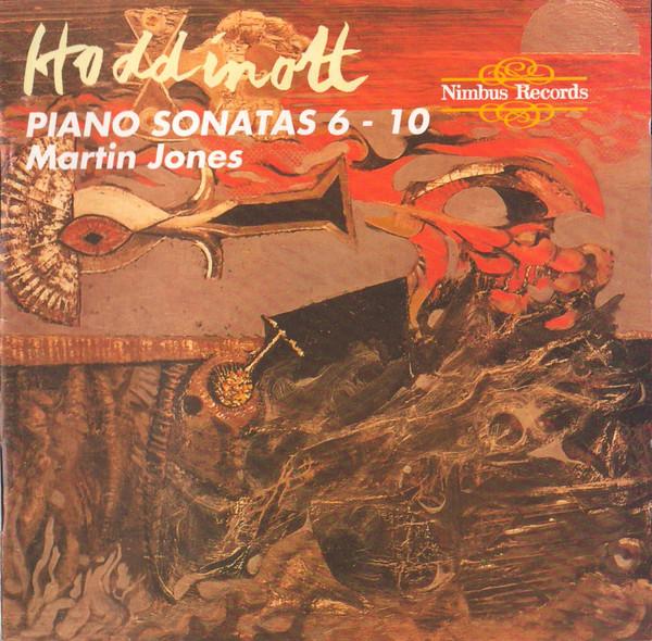 Hoddinott - Martin Jones Piano Sonatas 6-10