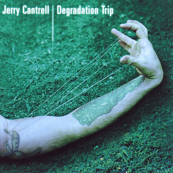 Cantrell, Jerry Degradation Trip