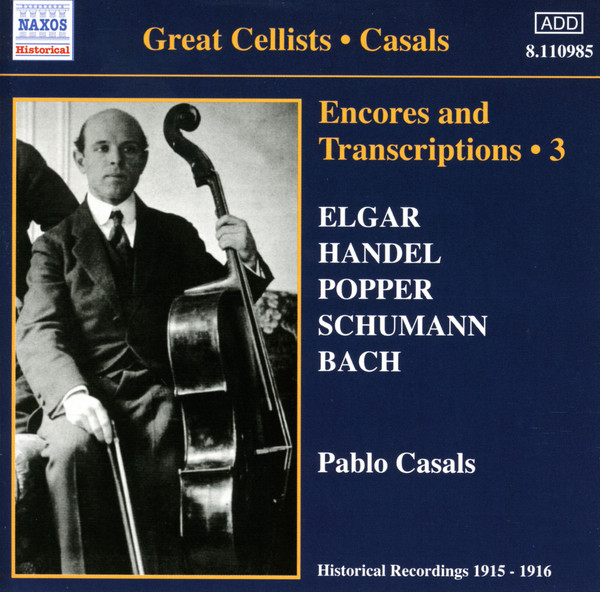 Elgar, Handel, Popper, Schumann, Bach, Pablo Casals Great Cellists - Casals Encores And Transcriptions