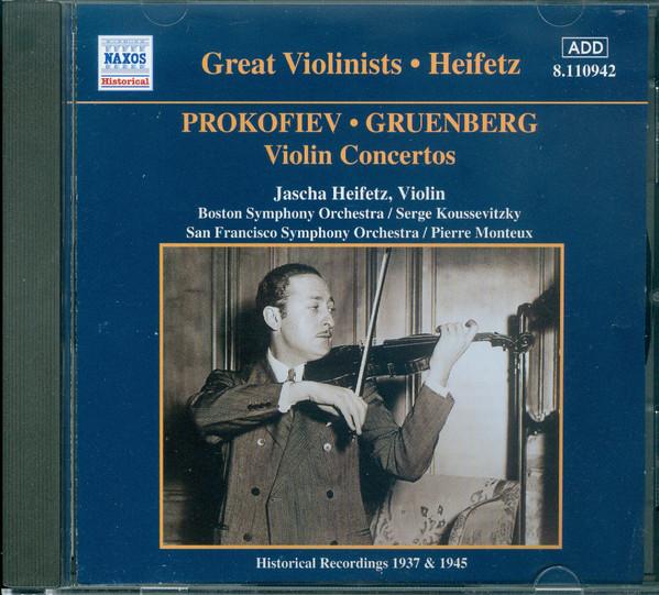 Jascha Heifetz, Prokofiev, Gruenberg Violin Concertos (Historical Recordings 1937 & 1945)