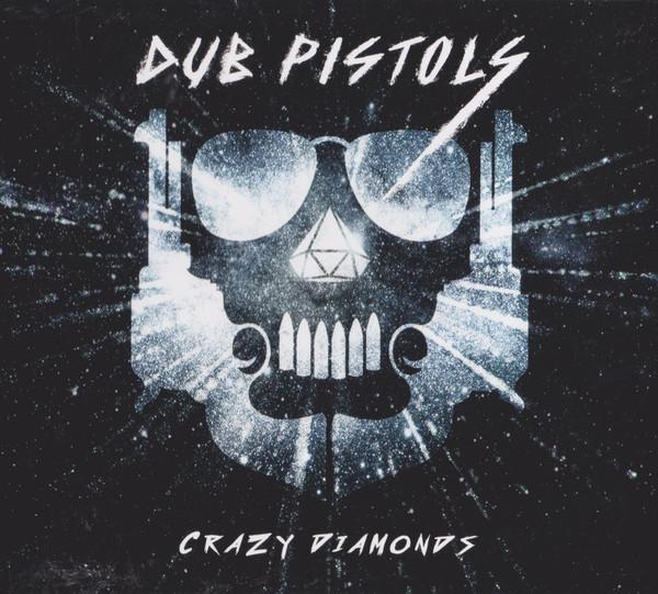 Dub Pistols Crazy Diamonds