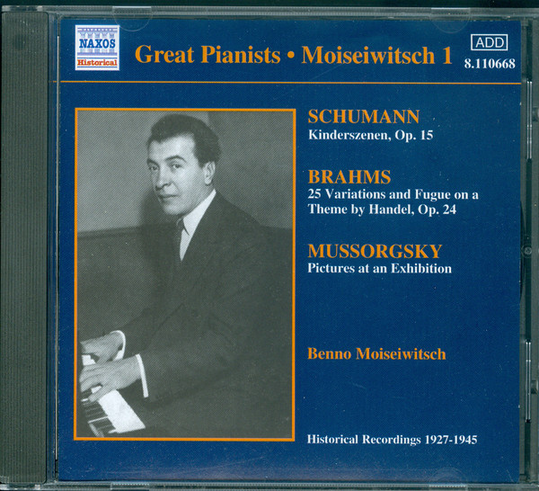 Benno Moiseiwitsch - Schumann, Brahms, Mussorgsky Great Pianists - Moiseiwitsch 1 CD