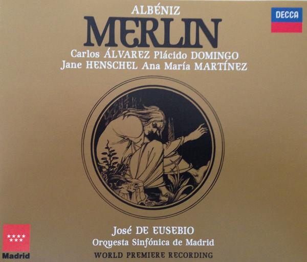 Albeniz -Carlos Álvarez, Plácido Domingo, Jane Henschel, Ana María Martínez, José De Eusebio, Orquesta Sinfónica De Madrid Merlin