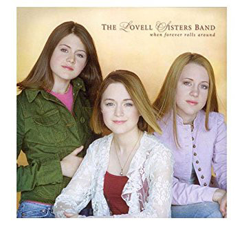 Lovell Sisters Band (The) When Forever Rolls Around