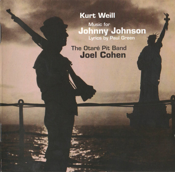 Kurt Weill, Paul Green, The Otaré Pit Band, Joel Cohen Music For Johnny Johnson