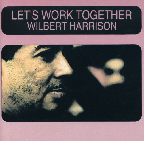 Harrison, Wilbert Let's Work Together