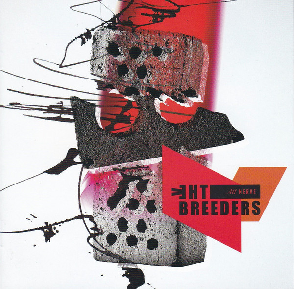 (the) Breeders All Nerve