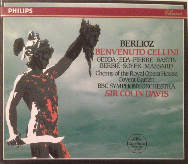 Berlioz - Gedda, Eda-Pierre, Bastin, Berbié, Soyer, Massard, Chorus Of The Royal Opera House, Covent Garden, BBC Symphony Orchestra, Sir Colin Davis Benvenuto Cellini