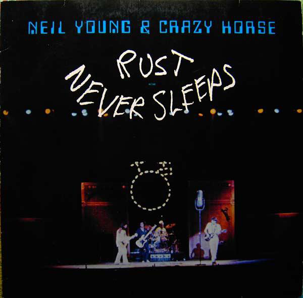 Neil Young & Crazy Horse Rust Never Sleeps
