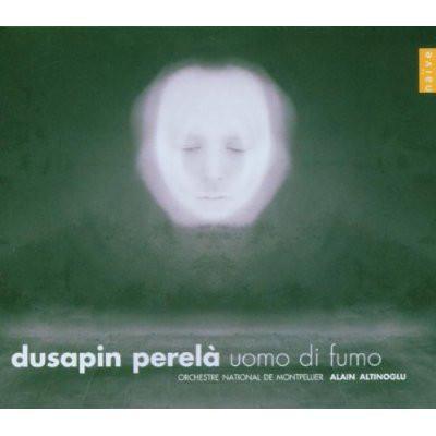 Dusapin - Orchestre National De Montepellier, Alain Altinoglu Perelà, Uomo Di Fumo Vinyl