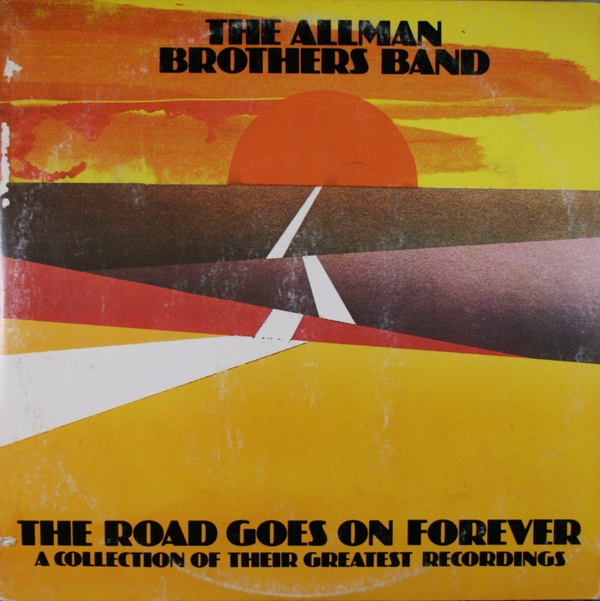 The Allman Brothers Band The Road Goes On Forever - A Collection Of Their Greatest Recordings