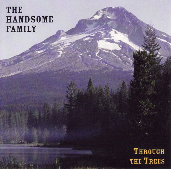 The Handsome Family Through The Trees Vinyl