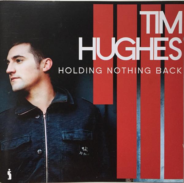 Hughes, Tim Holding Nothing Back