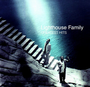 Lighthouse Family Greatest Hits