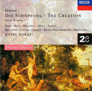 Haydn - Popp, Döse, Hollweg, Moll, Luxon, Brighton Festival Chorus, Royal Philharmonic Orchestra, Antal Dorati Die Schöpfung - The Creation / Salve Regina
