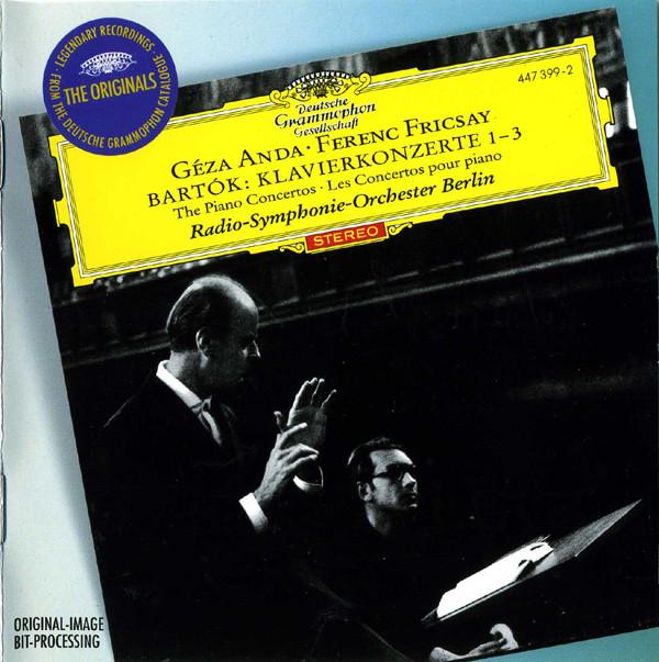 Bartok - Géza Anda, Ferenc Fricsay, Radio-Symphonie-Orchester Berlin Klavierkonzerte 1 - 3 / The Piano Concertos / Les Concertos Pour Piano CD