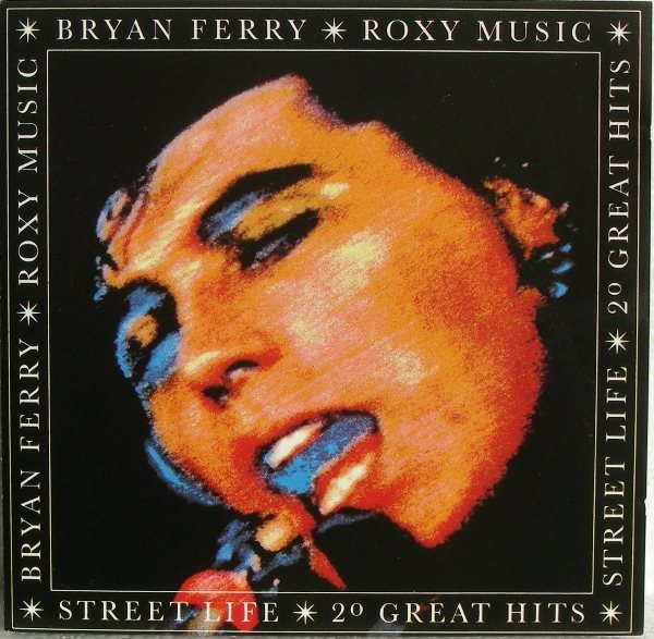 Ferry, Bryan / Roxy Music Street Life - 20 Great Hits