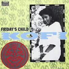 Kofi Friday's Child