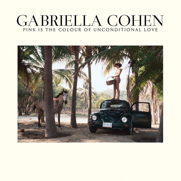 Cohen, Gabriella Pink Is The Colour Of Unconditional Love CD
